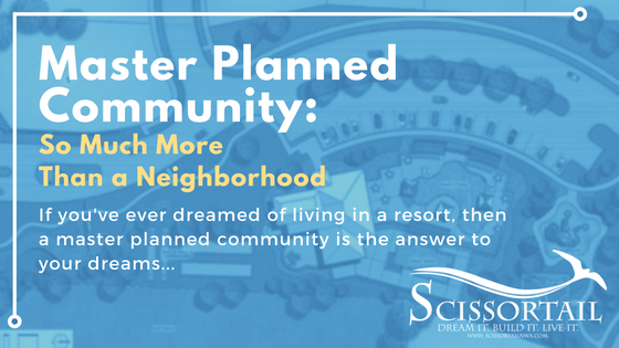 Master Planned Community: So Much More Than a Neighborhood