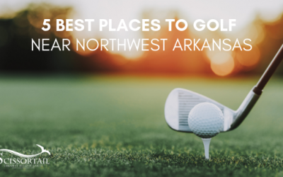 Five Best Places to Golf Near Northwest Arkansas