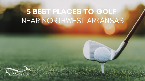 Five Best Places to Golf Near Northwest Arkansas