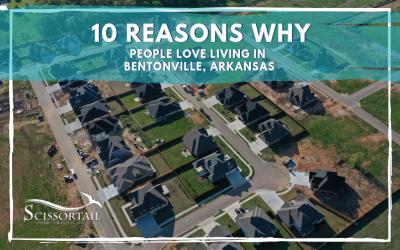 10 Reasons Why People Love Living in Bentonville, Arkansas