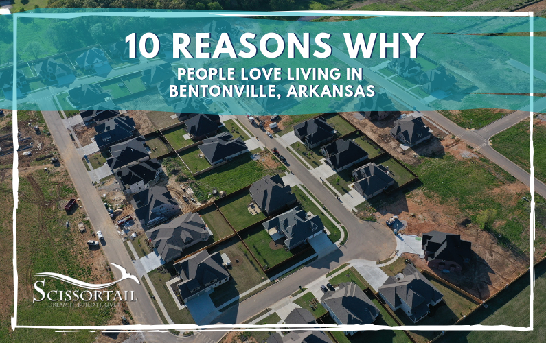 10 Reasons Why People Love Living in Bentonville, Arkansas
