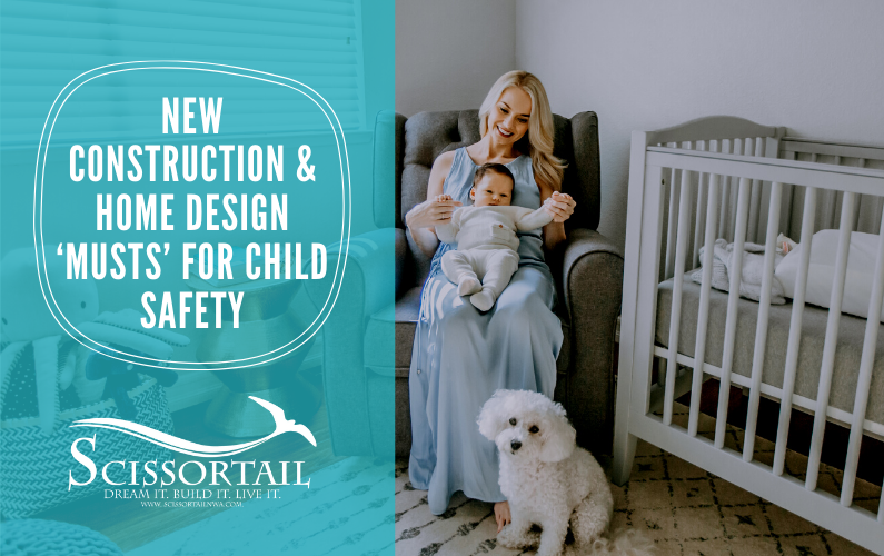 new construction, new home, home design, child safety, national baby safety month, luxury home, custom built home