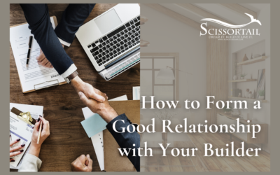 How to Form a Good Relationship with Your Builder