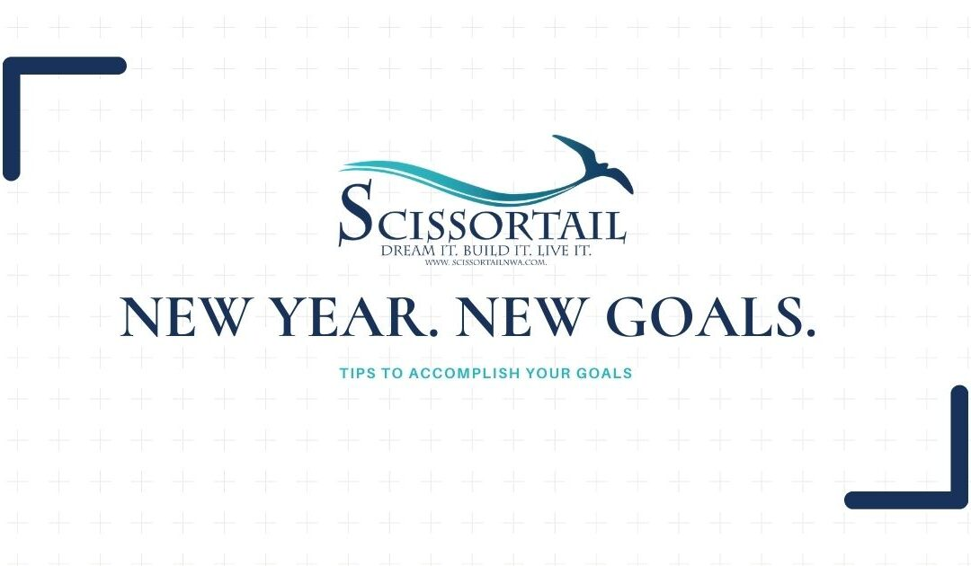 New Year. New Goals. Tips to Accomplish Your Goals
